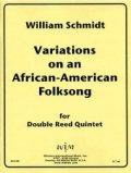ダブルリード5重奏楽譜 ダブルリード五重奏のためのアフリカン-アメリカン民謡による変奏曲 作曲/ウィリアム シュミット【2012年12月取扱開始】