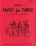 ミックス3重奏楽譜 Music for Three - Collection No. 3: Tangos!