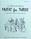 ミックス3重奏楽譜 Music for Three - Collection No. 9: La Música de México