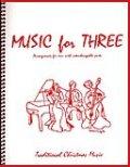 ミックス3重奏楽譜 Music for Three, Christmas (Traditional Christmas Favorites)