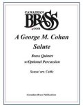 金管5重奏(打楽器OP)楽譜 A George M. Cohan Salute Brass Quintet w/Percussion (Cohan/arr. Cable) (By The Canadian Brass)【2016年7月取扱開始】