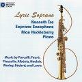 CD リリック・ソプラノ/Lyric Soprano/ケネス・チェ【ソプラノ・サックス】