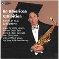 CD アメリカン・エキシビション/An American Exhibition/ケネス・チェ【サキソフォーン】(2012年3月下旬発売)
