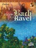 クラリネットソロ楽譜 FROM BACH TO RAVEL - CLARINET (バッハ、ラヴェル作品をクラリネットで!)