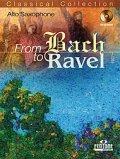 アルトサックスソロ楽譜 FROM BACH TO RAVEL - ALTO SAXOPHONE (バッハ、ラヴェル作品をアルトサックスで!)