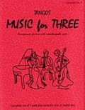 ミックス3重奏楽譜 Music for Three - Collection No. 3: Tangos!