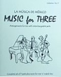 ミックス3重奏楽譜 Music for Three - Collection No. 9: La Música de México