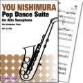 アルトサックス&ピアノ楽譜 Pop Dance Suite(西村友 作曲)【2014年4月取扱開始】