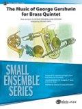 金管5重奏楽譜 The Music of George Gershwin for Brass Quintet 作曲/George Gershwin and Ira Gerswhin 編曲/Zachary Smith