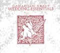 CD ウェディング・エッセンシャルズ(WEDDING ESSENTIALS)<カナディアン・ブラス>【2014年11月取扱開始】