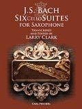 アルトサックスソロ楽譜 無伴奏チェロ組曲(Six Cello Suites for Clarinet) 作曲/J,Sバッハ 編曲/Larry Clark