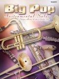 トランペットソロ楽譜 Big Pop Instrumental Solos for Trumpet (Revised)   【2015年9月取扱開始】