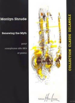 画像1: ソプラノサックス&ピアノ楽譜 Renwing the Myth  作曲/Marilyn Shrude  【2016年10月再入荷予定】