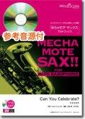 アルトサックスソロ楽譜 Can You Celebrate?( [ピアノ伴奏・デモ演奏 CD付]【2020年7月取扱開始】