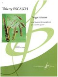 サックス4重奏楽譜  Tango Virtuoso/タンゴ・ヴィルトーゾ  作曲:Thierry Escaich/ティエリー・エスケシュ 【2020年8月取扱開始】