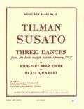 金管4重奏楽譜  Three Dances/3つの舞曲  作曲:Tylman Susato/ティールマン・スザート 【2020年8月取扱開始】
