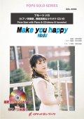 フルートソロ楽譜 Make you happy(ピアノ伴奏譜&カラオケCD,本人の模範演奏CD付)【2021年1月22日取扱開始】