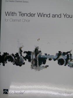 画像1: クラリネット8重奏楽譜 優しい風と君と(With Tender Wind And You For Clarinet Choir) 作曲/酒井 格
