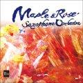 CD メイプル&ローズ サクソフォンオーケストラ (2010年7月15日発売)