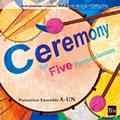 CD  ブレーン・アンサンブル・コレクション Vol.8 パーカッション・アンサンブル「セレモニー」(2008年8月26日発売)